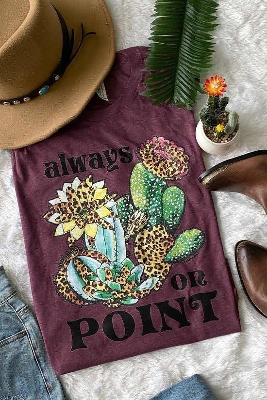 Graphic Tee ~ Always on Point