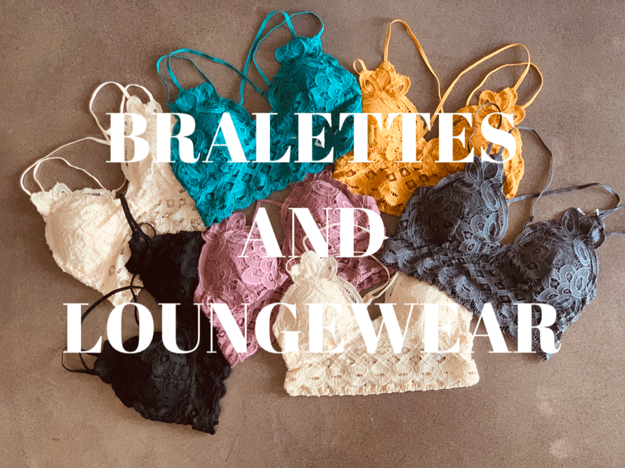 bralettes and Loungewear