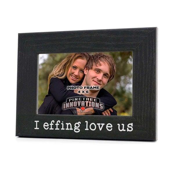 I Effing Love Us | Photo Frame