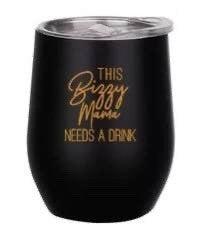 Wine Tumblers: Bizzy Mama
