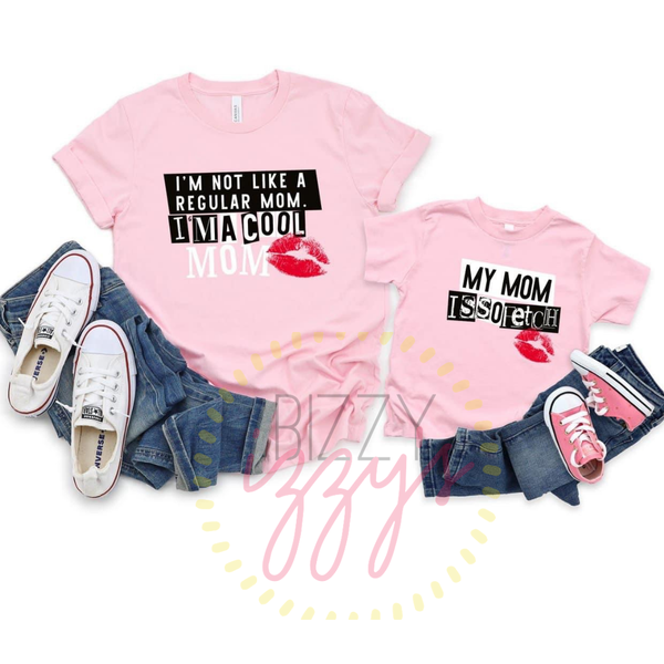 """So Fetch/Cool  Mom"" Mama + Me Graphic Tees"