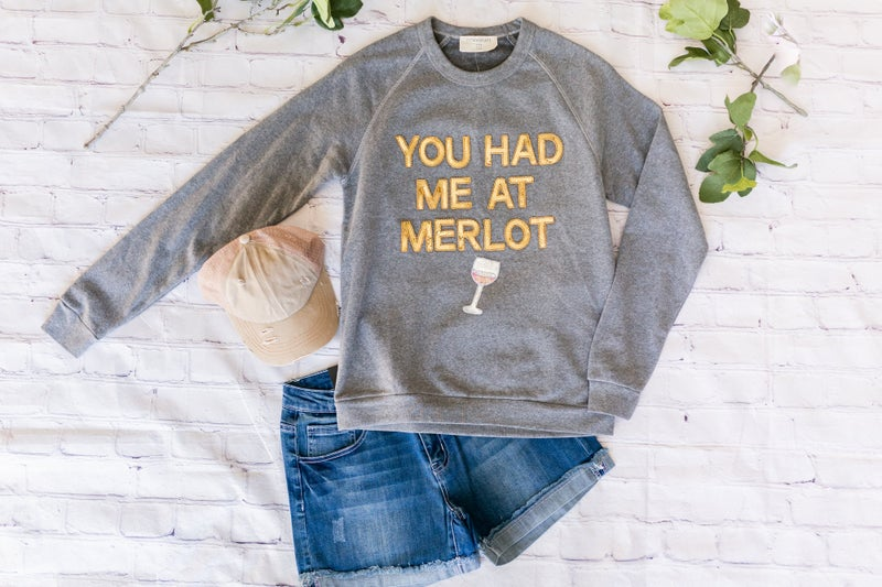 You Had Me At Merlot Pullover