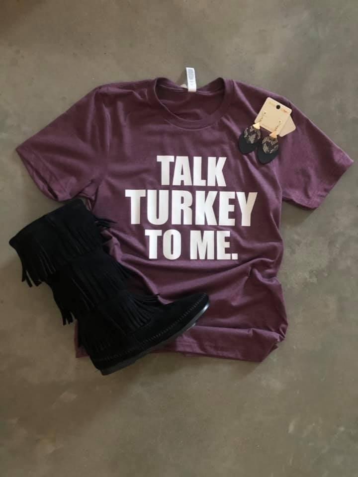<< TALK TURKEY TO ME >>