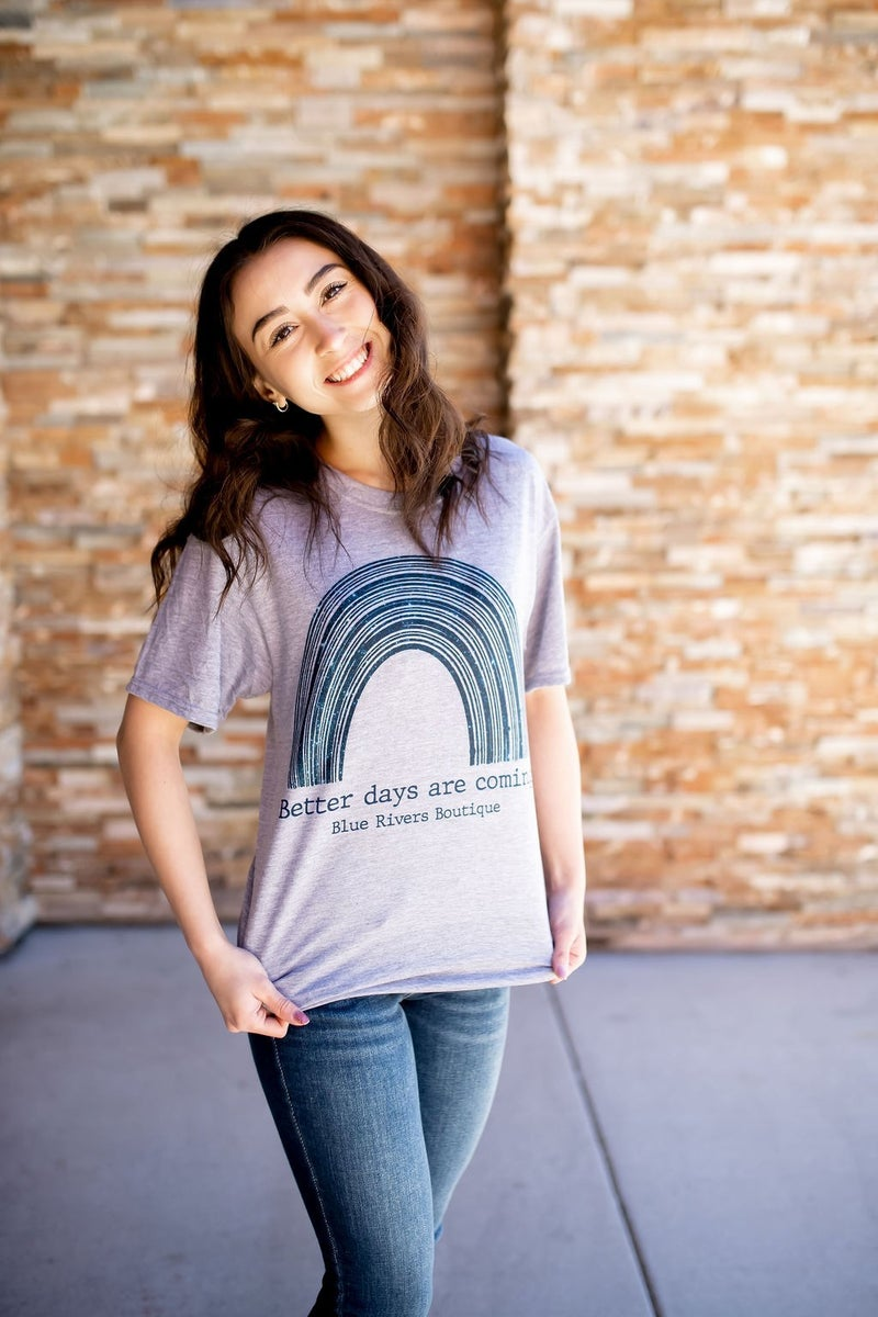 BETTER DAYS ARE COMING - BLUE RIVERS BOUTIQUE TEE