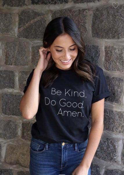 BE KIND. DO GOOD. AMEN. BLACK GRAPHIC TEE