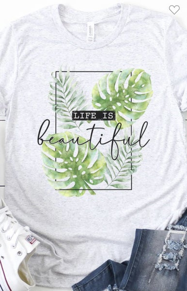 LIFE IS BEAUTIFUL PALM LEAF GRAPHIC
