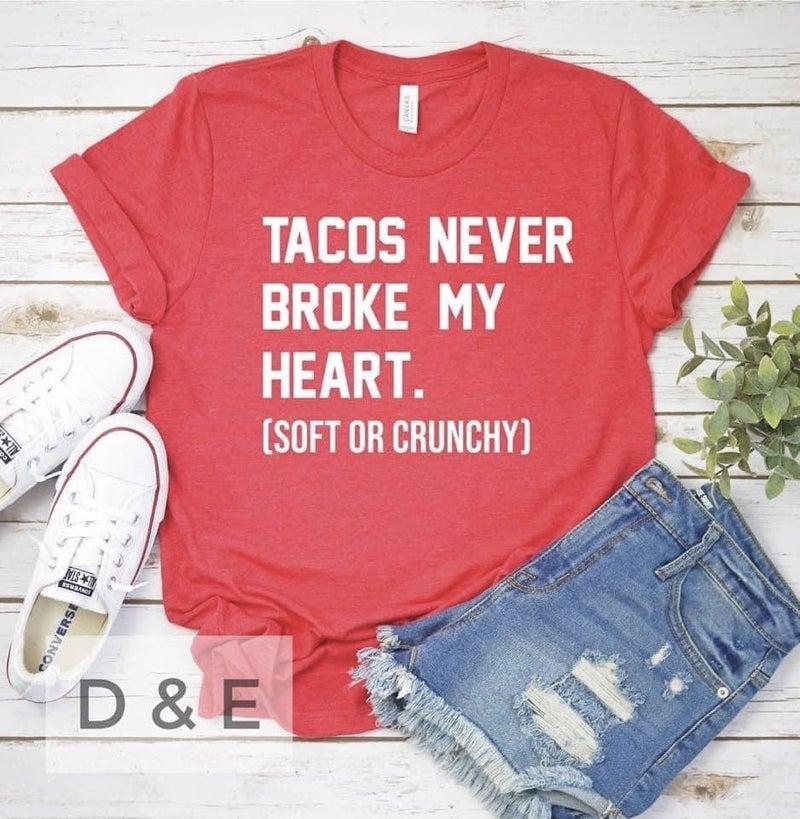 Tacos Never Broke My Heart