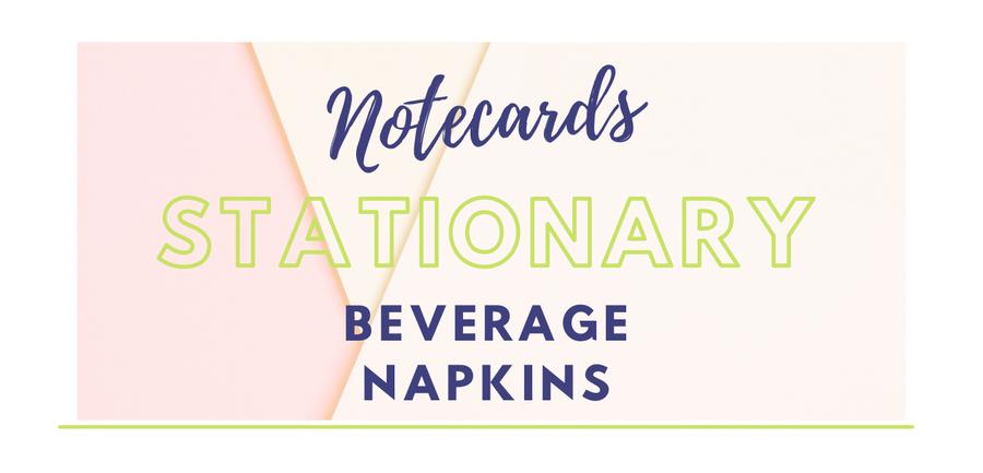 Stationary, Notecards, & Beverage Napkins