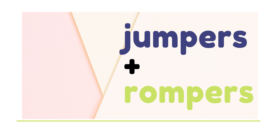 Jumpers and Rompers