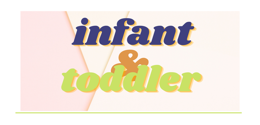 Infants and toddlers