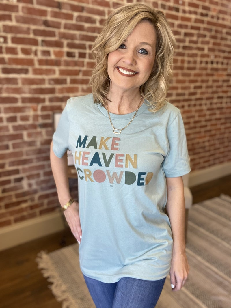 PREORDER - Make Heaven Crowded Tee