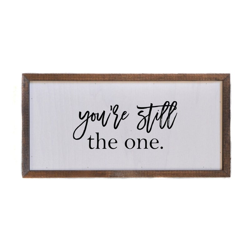 You're Still The One Sign