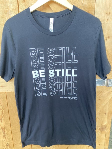 Be Still and Know Black Tee