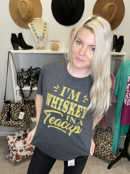 WHISKEY IN A TEA CUP TEE SHIRT PU