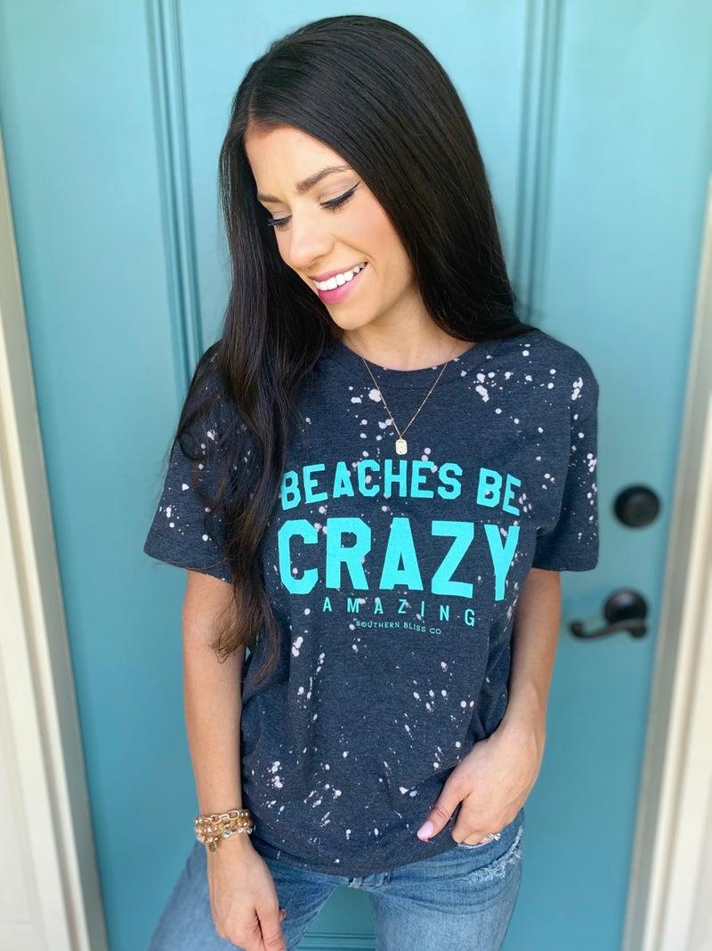 Beaches Be Crazy Tee