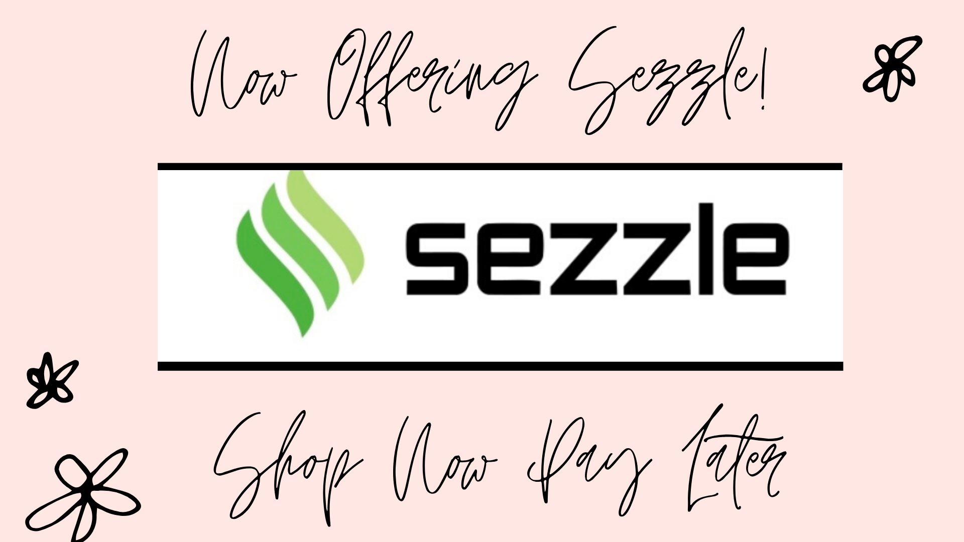 Sezzle Payment Option!