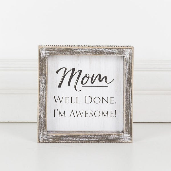 Mom I'm Awesome Sign