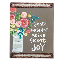 Good Friends Bring Great Joy Sign
