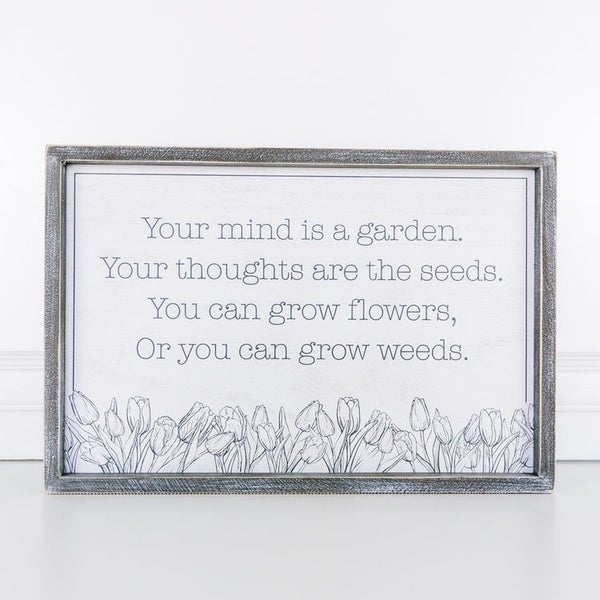 Your Mind is a Garden Wood Sign