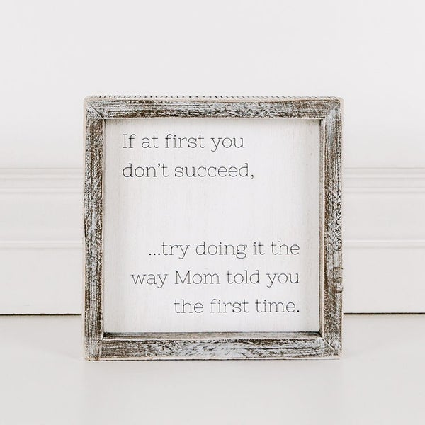 Do It The Way Mom Said The First Time Sign