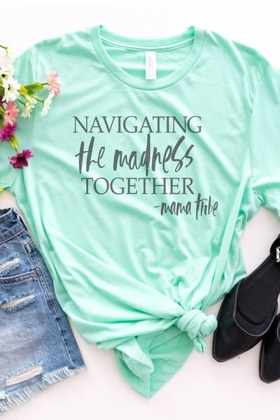 """""""Navigating The Madness Together"""" Short Sleeve Graphic Tee"""