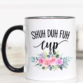 Shuh Duh Fuh Cup Coffee Mug 15oz