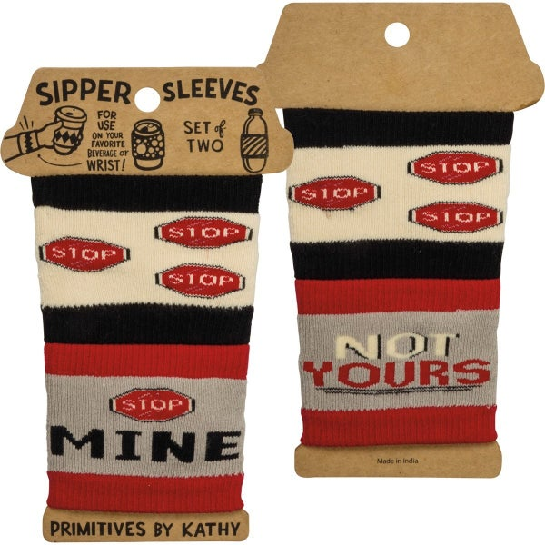Sipper Sleeves - Mine, Not Yours