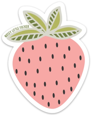 Strawberry Nosey Little Fucker Sticker