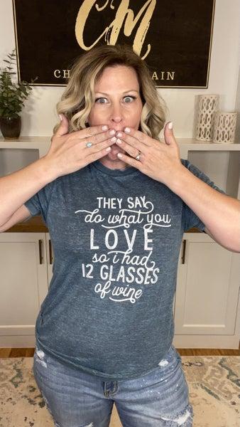 12 Glasses of Wine Graphic Tee