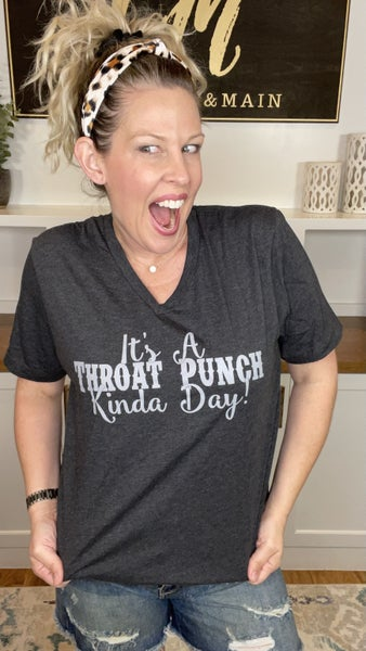 It's a Throat Punch Kinda Day Tee