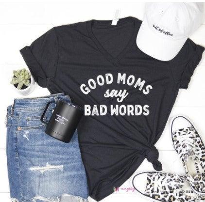 Good Moms Say Bad Words Shirt