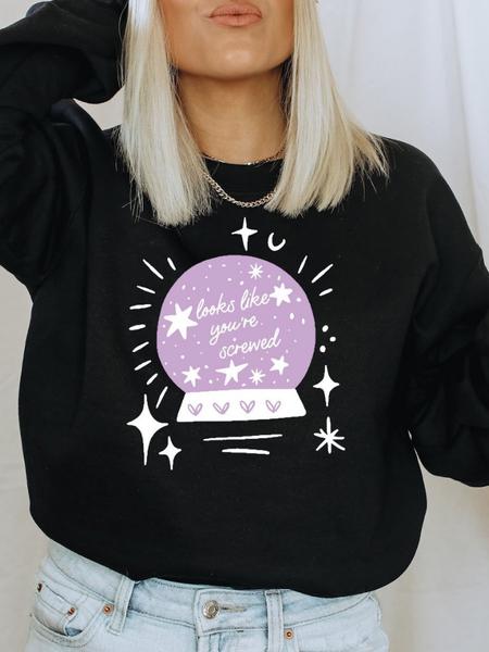 Looks Like You're Screwed Sweatshirt