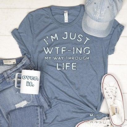 I'm Just WTF-ING my Way Through Life