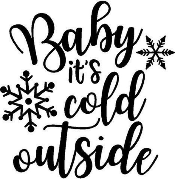 Rub On Vinyl- Baby It's Cold Outside (White)