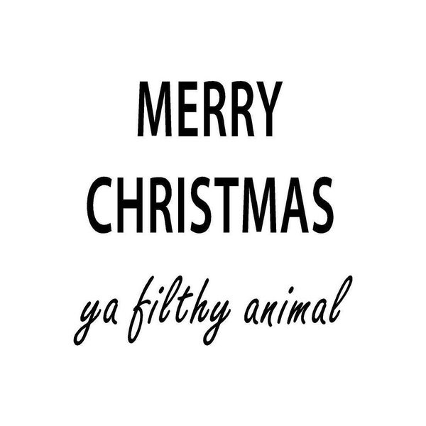 Rub On Vinyl- Merry Christmas Ya Filthy Animal