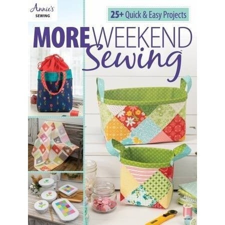 Annie's More Weekend Sewing Book