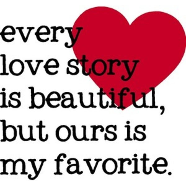 Rub-on Vinyl- Every Love Story Is Beautiful, Ours is My Favorite, Black