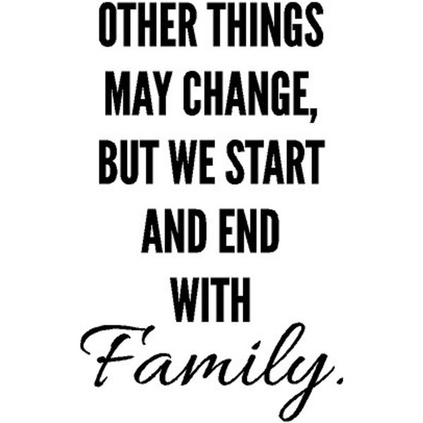 Rub-On Vinyl- Other Things May Change But We Start and End with Family