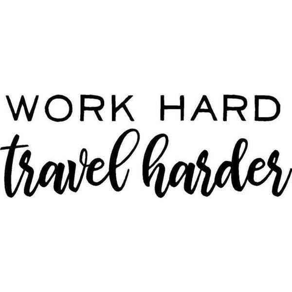 Rub-On Vinyl- Work Hard Travel Harder, Black
