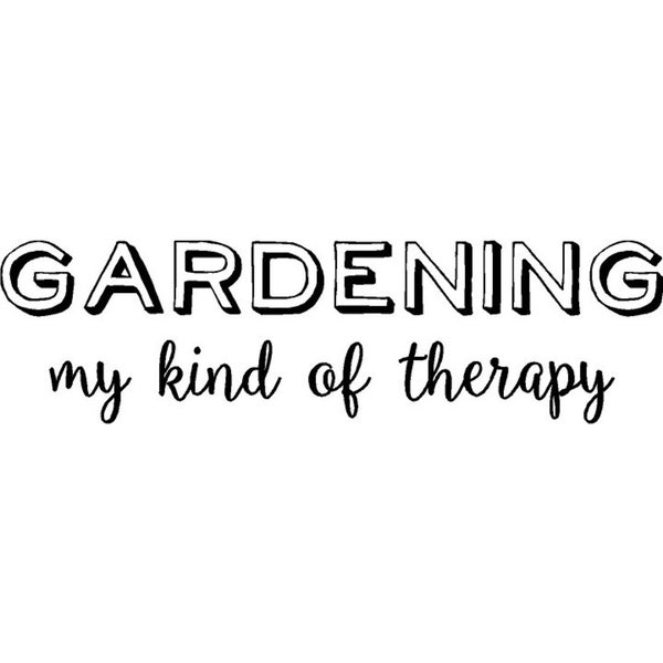 Rub On Vinyl- Gardening is My Kind of Therapy, Black