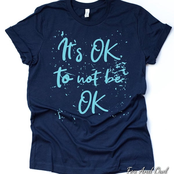 It's ok to not be ok tee