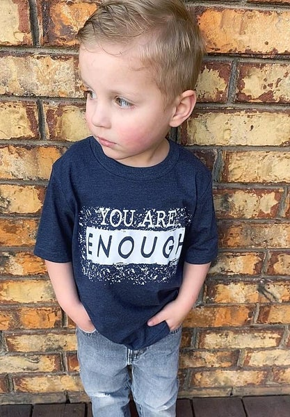 Kids Navy Gender Neutral You are Enough shirts