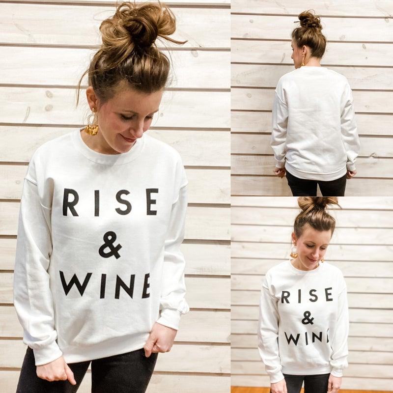 Rise and Wine White Sweatshirt