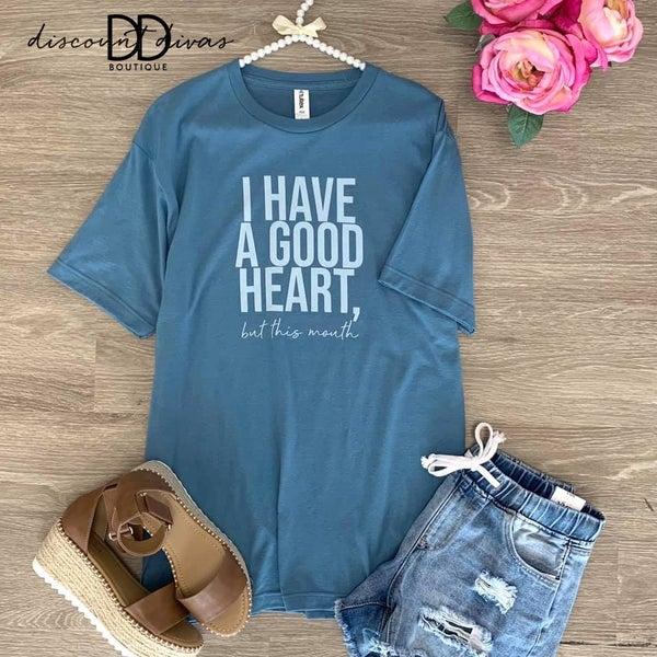 I Have a Good Heart T-shirt