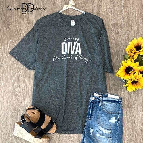 You Say Diva T-shirt