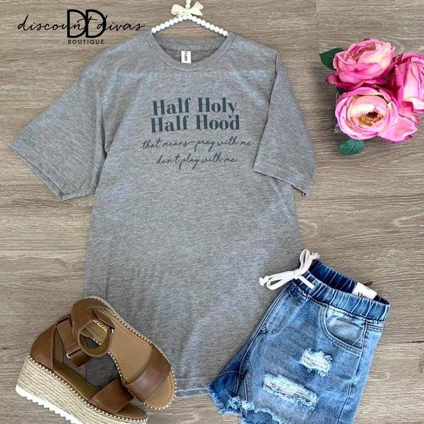 Half Holy Half Hood T-shirt