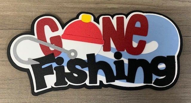 Gone Fishing Die Cut Size 5 x 2 1/4