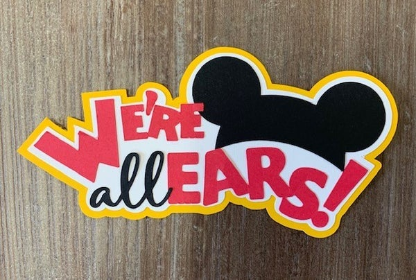 We're All Ears Die Cut Size 5 1/4 x 2 1/2