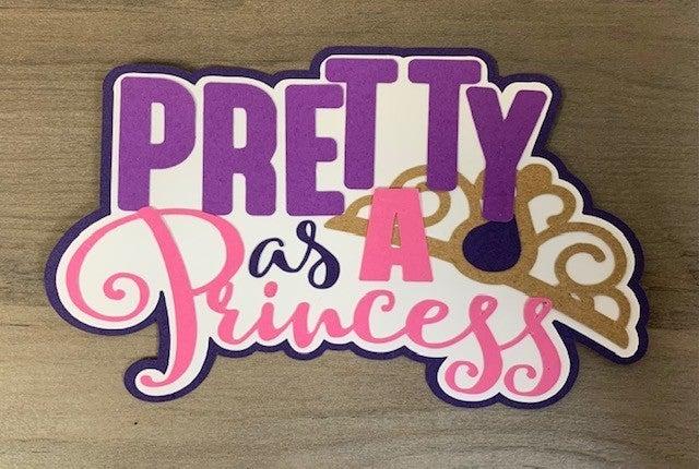 Pretty as a Princess Die Cut Size 5 x 3