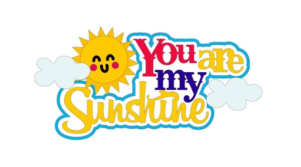 You Are My Sunshine Die Cuts